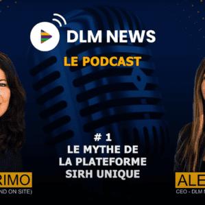 ! NEW ! 🎤 Podcast : La plateforme SIRH unique existe t-elle ?